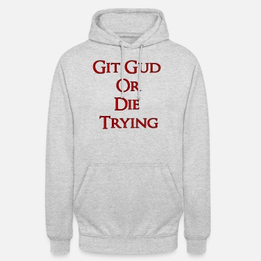 Gud Git Gud eller The Trying - Hoodie unisex