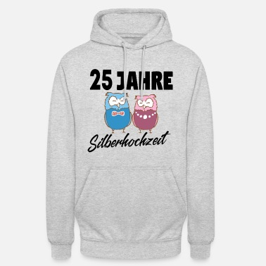 Silver 25 years of silver wedding! Silver wedding gift - Unisex Hoodie
