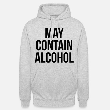Quotes May Contain Alcohol Funny Quote - Unisex Hoodie