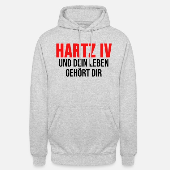 Hartz 4 Hoodies & Sweatshirts - Unemployed shirt Hartz 4 Unemployment gift - Unisex Hoodie light heather grey