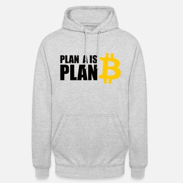 Bitcoin is Plan A - Unisex Hoodie