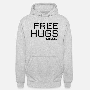 Hugs free hugs for dogs, dog lover - Unisex Hoodie