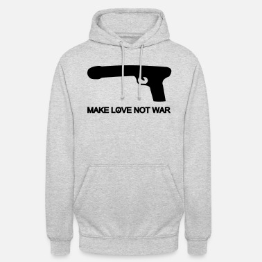 Make Love Not War make love not war - Unisex huppari