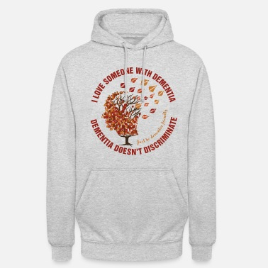Mixed Dementia Dementia Doesn't Discriminate - Unisex Hoodie