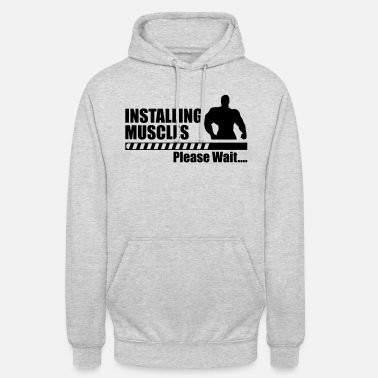 Quotes Funny gym - Installing Muscle - Unisex Hoodie