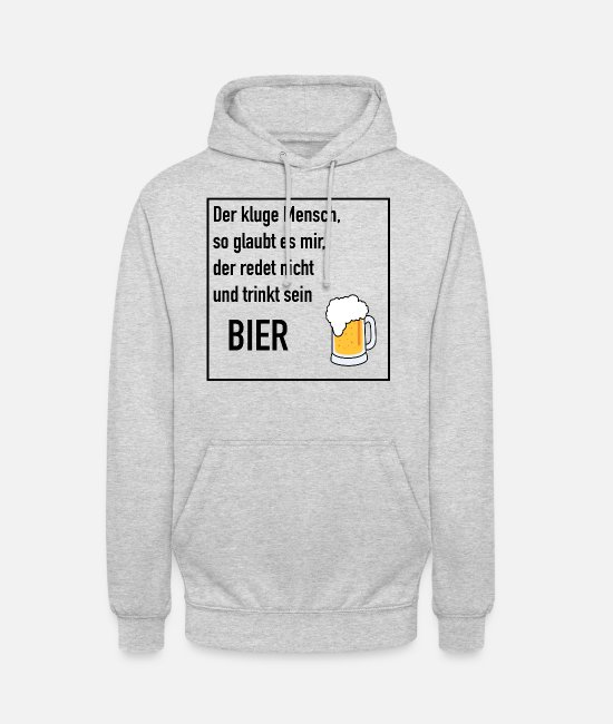 "Barley Hoodies & Sweatshirts - ""Smart person so believe me, drink his beer"" - Unisex Hoodie light heather grey"