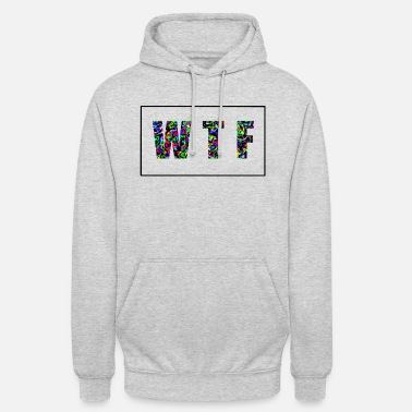 Wtf what the fuck - Unisex Hoodie