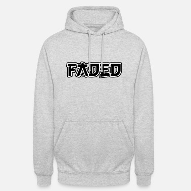 Faded Faded - Unisex Hoodie