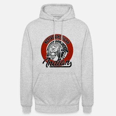 American Indian Indian Apache Native American Native American Indian - Unisex Hoodie