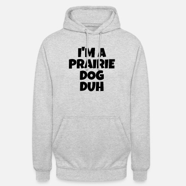Yourself In A Prairie Dog Duh Meme Costume Halloween - Unisex Hoodie