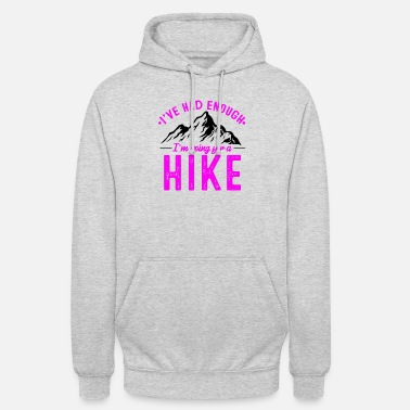 Mountains It's enough I go hiking in winter - Unisex Hoodie