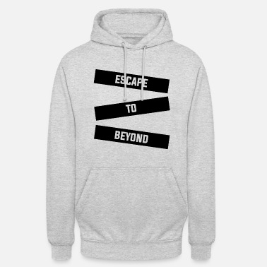 Beyond Escape to Beyond - Unisex Hoodie