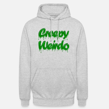 Gloopy Writing Green Gloop Creepy Weirdo - Unisex Hoodie