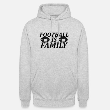 Family Football is Family - Unisex Hoodie