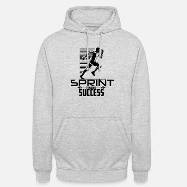 Sprinting Sprint towards success - Unisex Hoodie