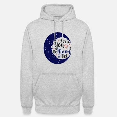 Liebesgeständnis I love you on the moon and back - Unisex Hoodie
