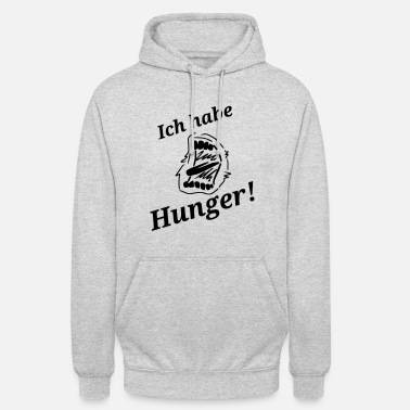 Hunger Spruch Hunger - Unisex Hoodie