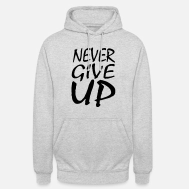 Power NEVER GIVE UP - Unisex Hoodie