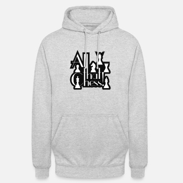 All that Chess Schach Shirt - Unisex Hoodie
