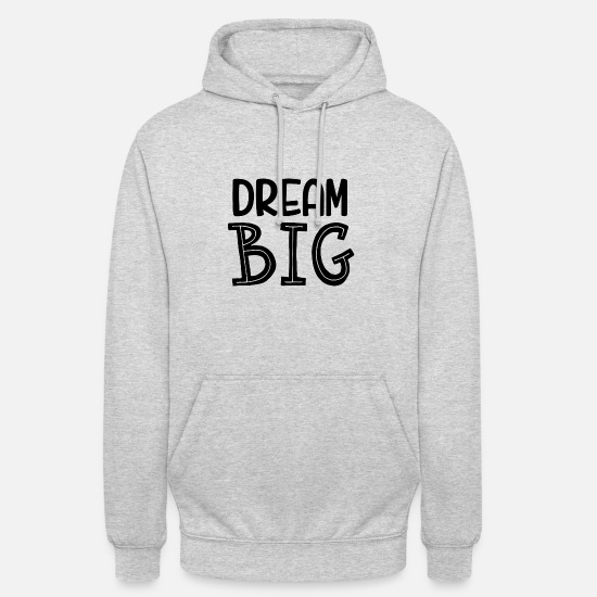 Gift Idea Hoodies & Sweatshirts - Dream Big Gift Dream dreams motivation - Unisex Hoodie light heather grey