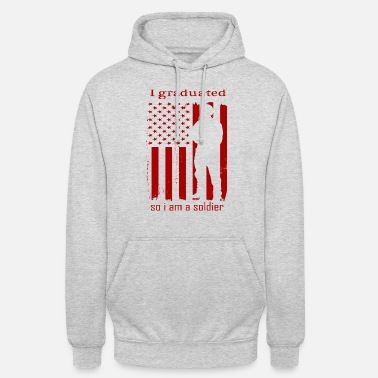 College I GRADUATED SO IM A SOLDIER - Unisex Hoodie