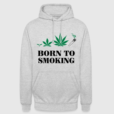 Cannabis - Born To Smoke - Bluza z kapturem typu unisex