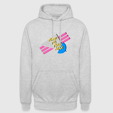 Rad to the max - Unisex Hoodie