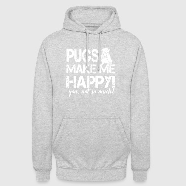 Pugs make me happy, you are not so ... - Unisex Hoodie