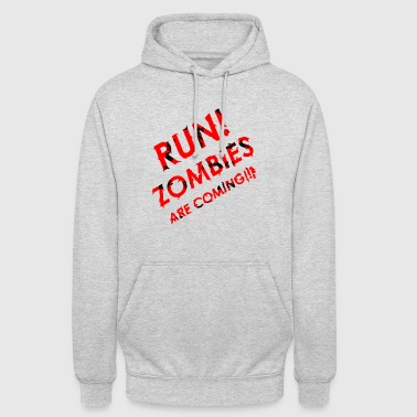 RUN! Zombies are coming - Unisex Hoodie