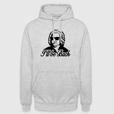 I'll be Bach - Unisex Hoodie