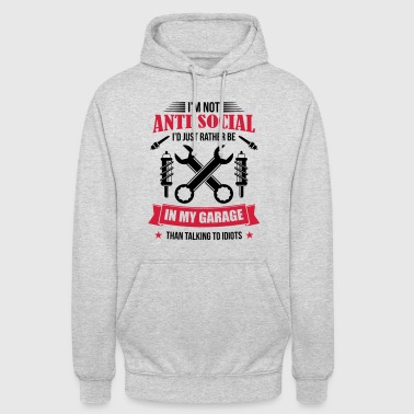 Mechanic in garage antisocial mechanic - Unisex Hoodie