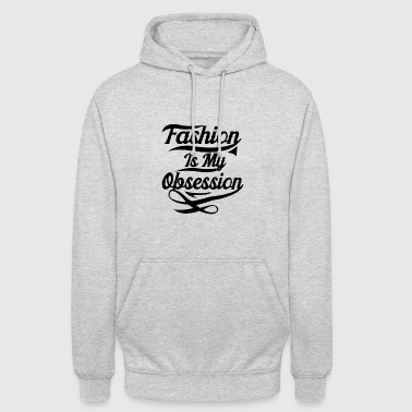 Fashion is my Obsession - Unisex Hoodie