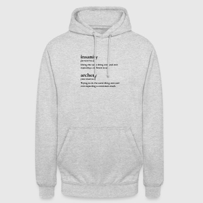 Insanity is Archery - Unisex Hoodie