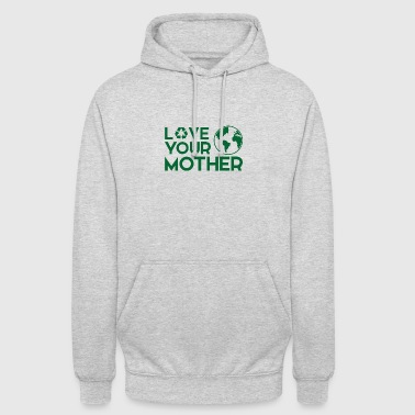 Earth Day / Earth Day: Love Your Mother - Unisex Hoodie