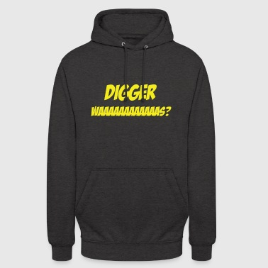 Digger Digger was? - Unisex Hoodie