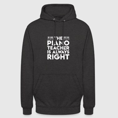 Funny Piano Teacher Is Right piano teachers - Unisex Hoodie