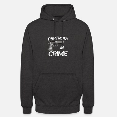 Crime Partner of Crime Partners in Crime Idea - Unisex Hoodie