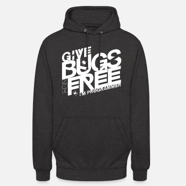 Give bugs for free, I'm programmer - Unisex Hoodie