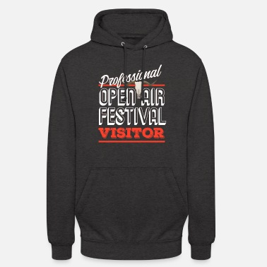 Concertgoers Professional open air visitor funny gift - Unisex Hoodie