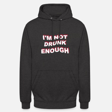 Celebrate i'm not drunk enough 2 - Unisex Hoodie