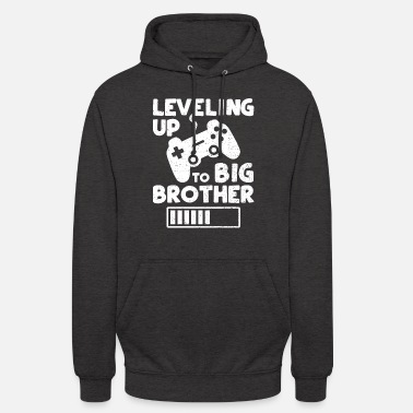 Leveling Up Big Brother Levelling Up to Big Brother - Brother - Unisex hoodie