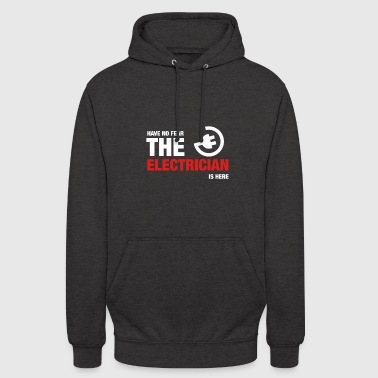 Have No Fear The Electrician Is Here - Unisex Hoodie