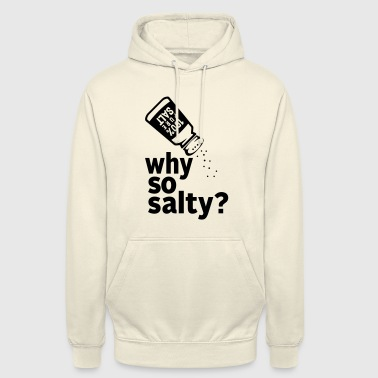 Why So Salty - Black - Unisex Hoodie