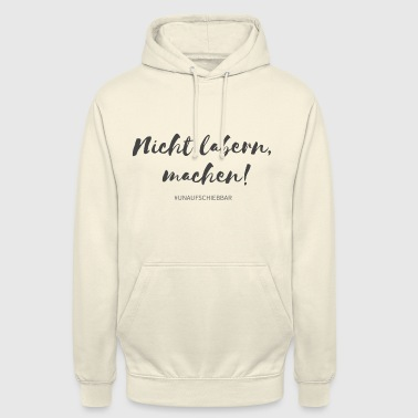 Nicht labern machen - Spruch / Slogan / Motivation - Unisex Hoodie