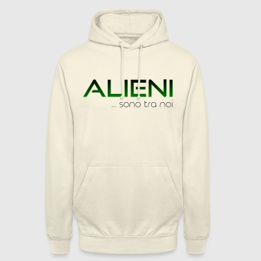 ALIENS ... They are among us - Unisex Hoodie