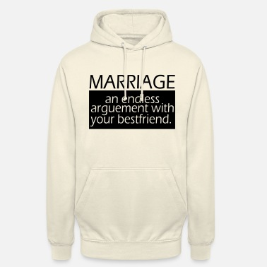 Marriage Marriage - Unisex Hoodie