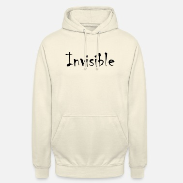 Invisible invisible - Unisex Hoodie