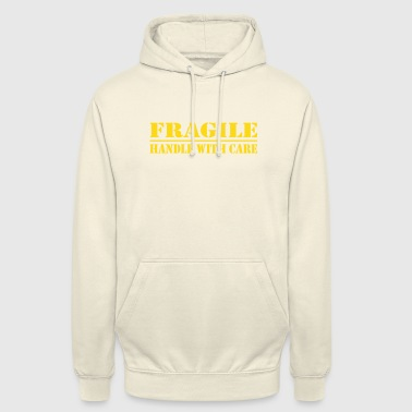 fragile - handle with care - Unisex Hoodie