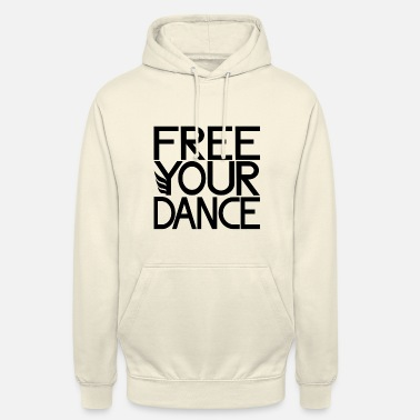Black For Free Free Your Dance - black - Unisex Hoodie