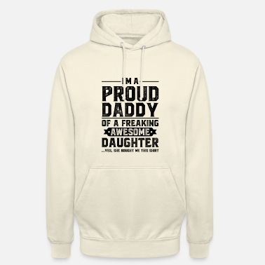 Awesome I´m a proud daddy of a freaking awesome daughter - Unisex Hoodie